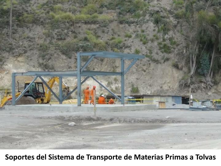 Soportes del Sistema de Transporte de Materias Primas a