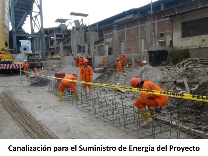 Canalización para el Suministro de Energía del Proyecto
