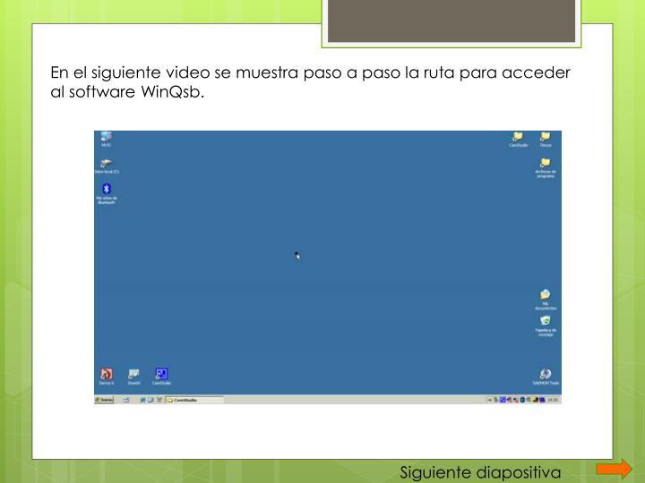 En el siguiente video se muestra paso a paso la ruta para acceder al software