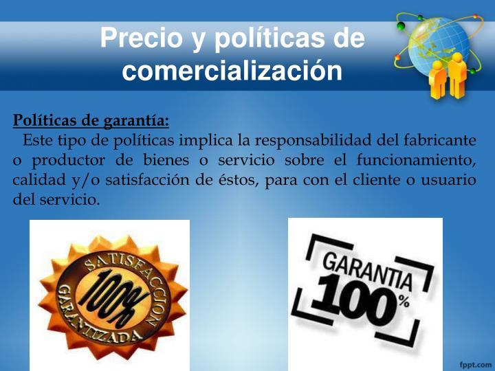 Precio y políticas de comercialización