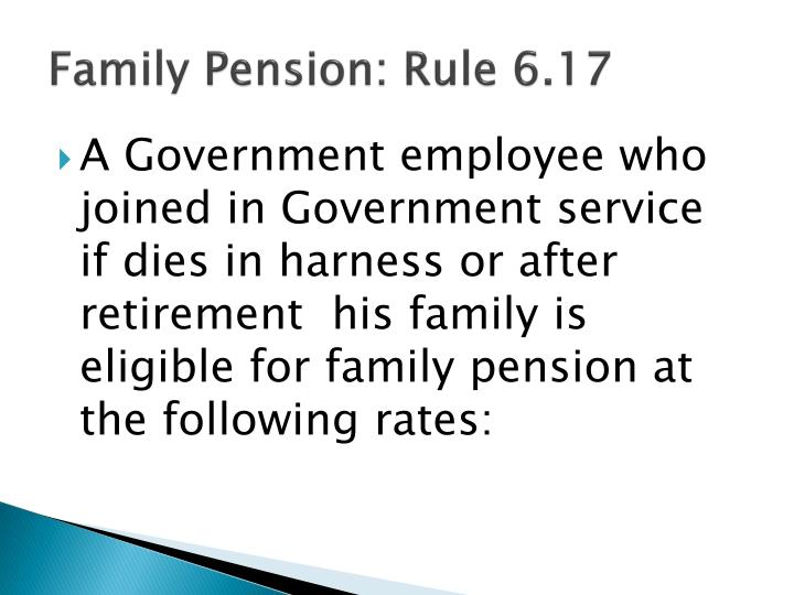 Family Pension: Rule 6.17