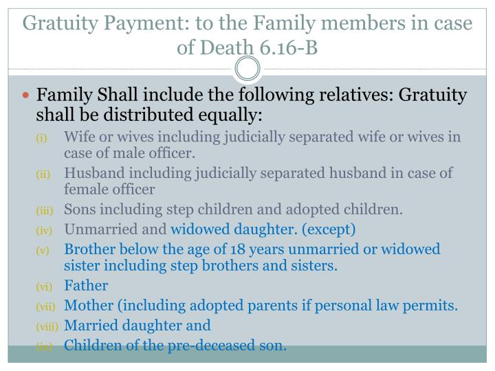 Gratuity Payment: to the Family members in case of Death 6.16-B