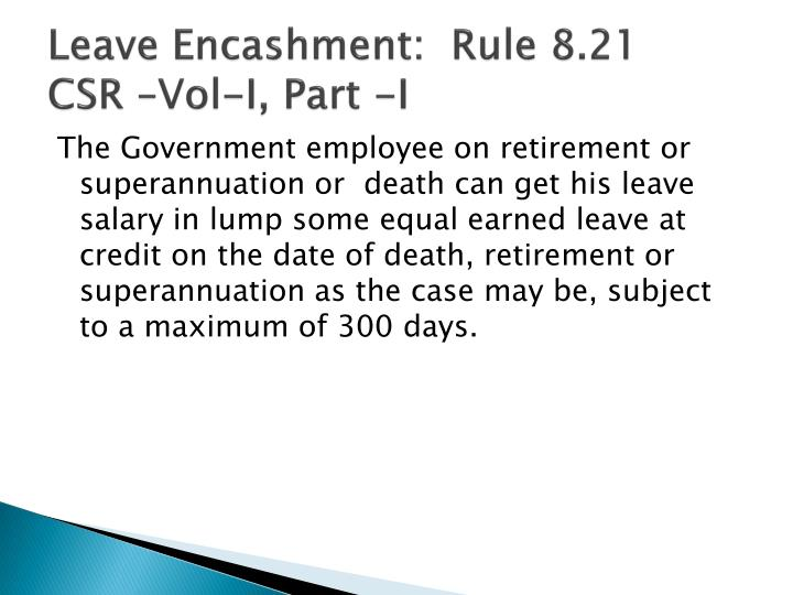 Leave Encashment:  Rule 8.21