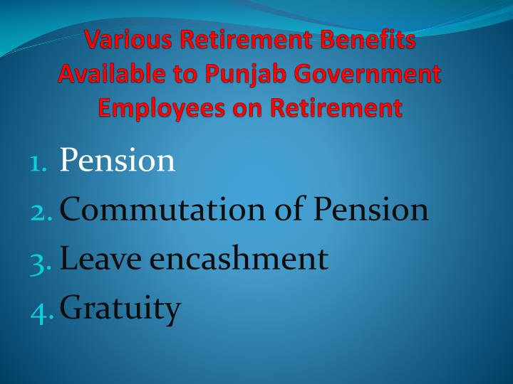 Various retirement benefits available to punjab government employees on retirement