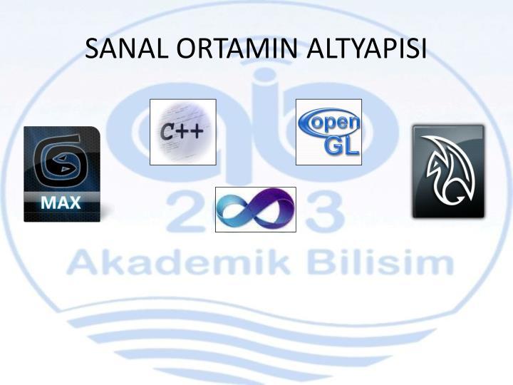 SANAL ORTAMIN ALTYAPISI