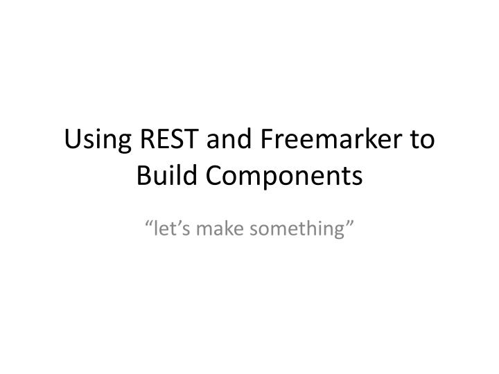 Using rest and freemarker to build components