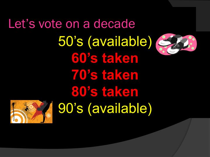 Let's vote on a decade