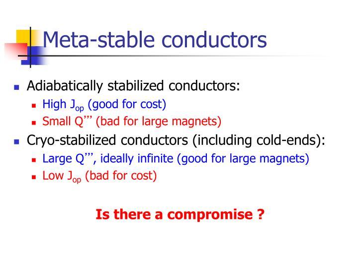 Meta-stable conductors