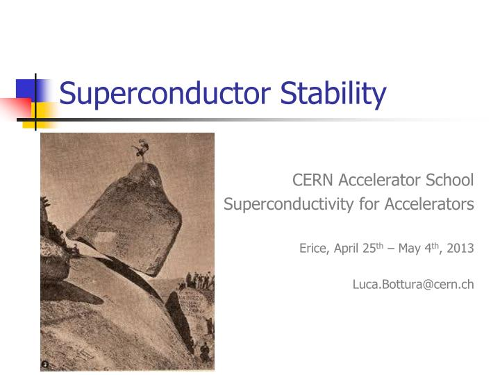 Superconductor Stability