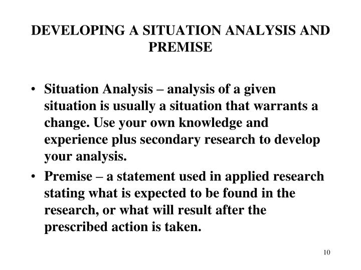DEVELOPING A SITUATION ANALYSIS AND PREMISE