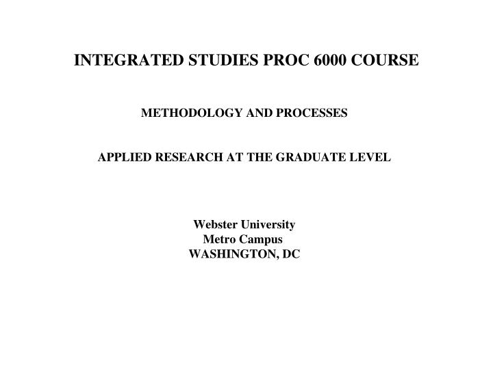 Integrated studies proc 6000 course