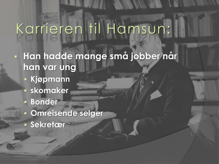 Karrieren til Hamsun: