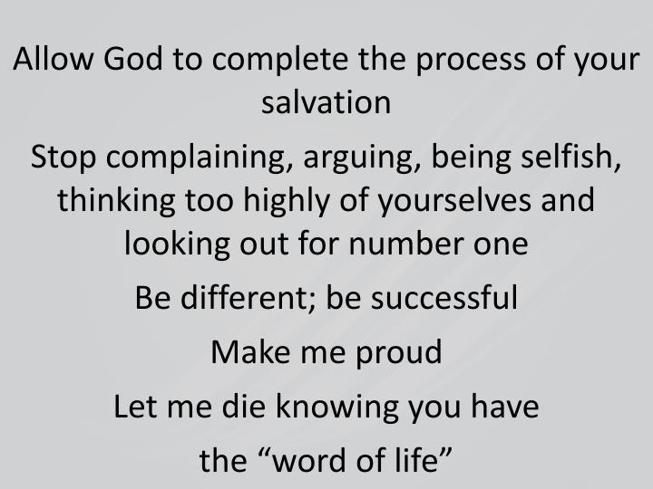 Allow God to complete the process of your salvation