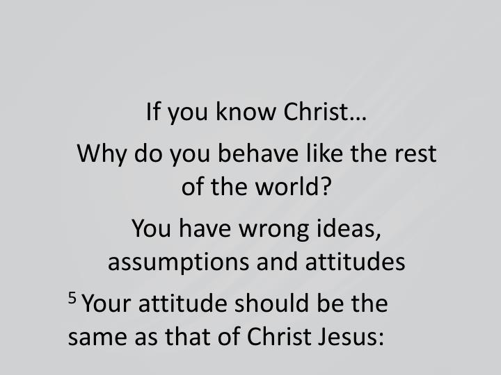 If you know Christ…