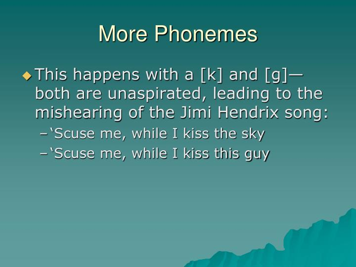 More Phonemes
