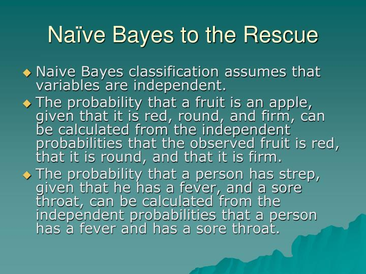 Naïve Bayes to the Rescue
