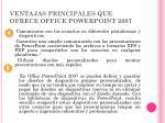 ventajas principales que ofrece office powerpoint 20071