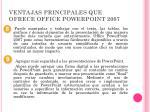 ventajas principales que ofrece office powerpoint 20073