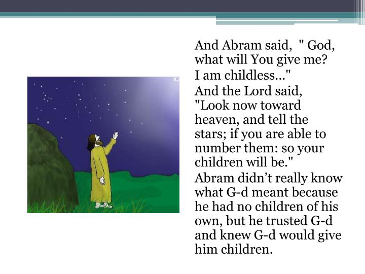 "And Abram said,  "" God, what will You give me?"