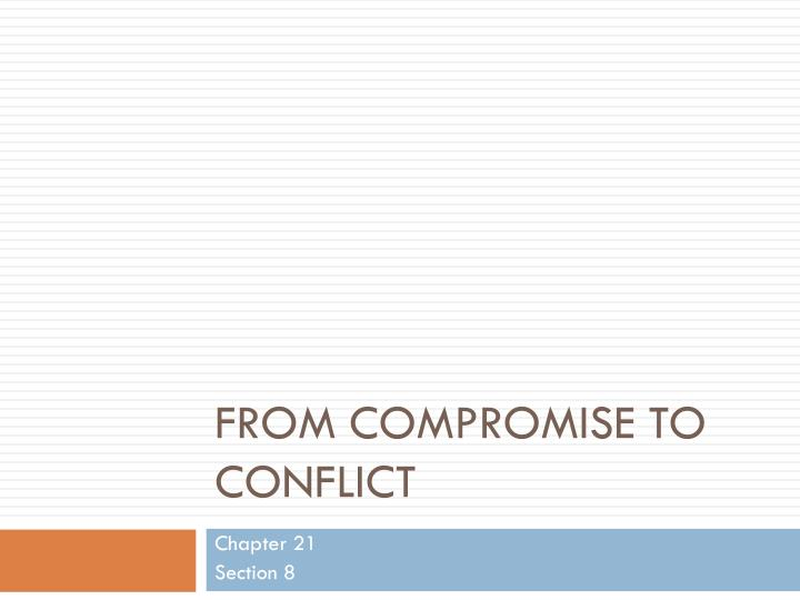 From Compromise To conflict