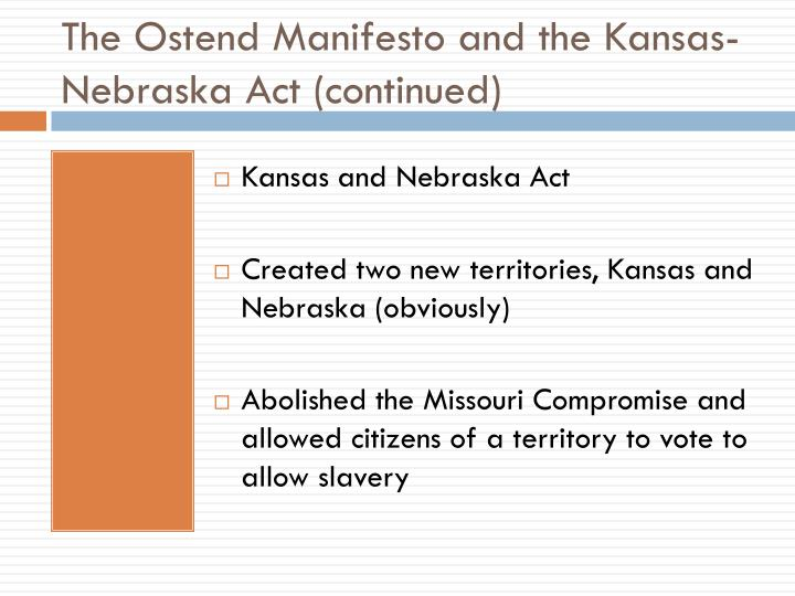 The Ostend Manifesto and the Kansas-Nebraska Act (continued)