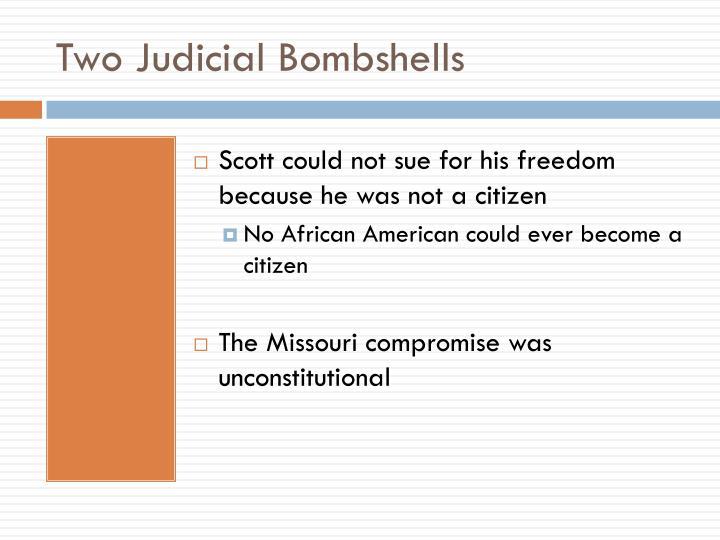 Two Judicial Bombshells