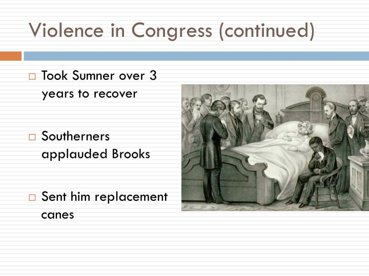Violence in Congress (continued)