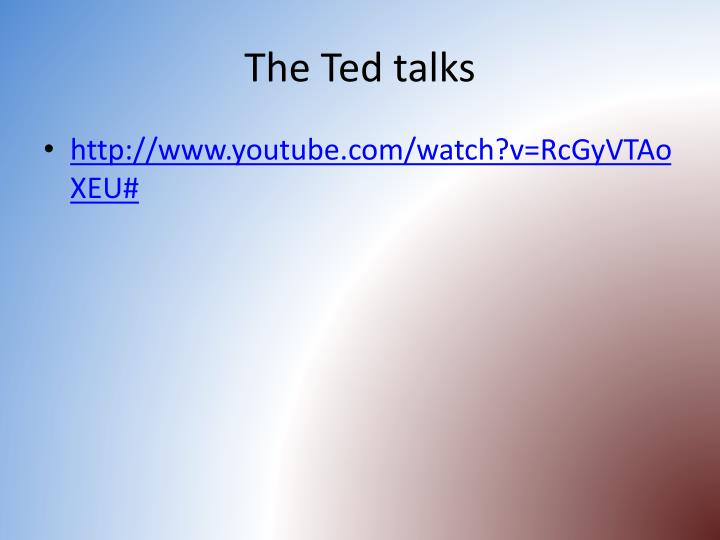 The Ted talks