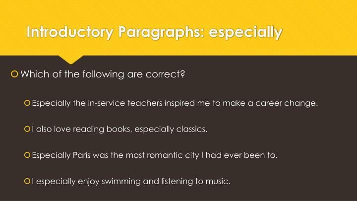 Introductory Paragraphs: especially