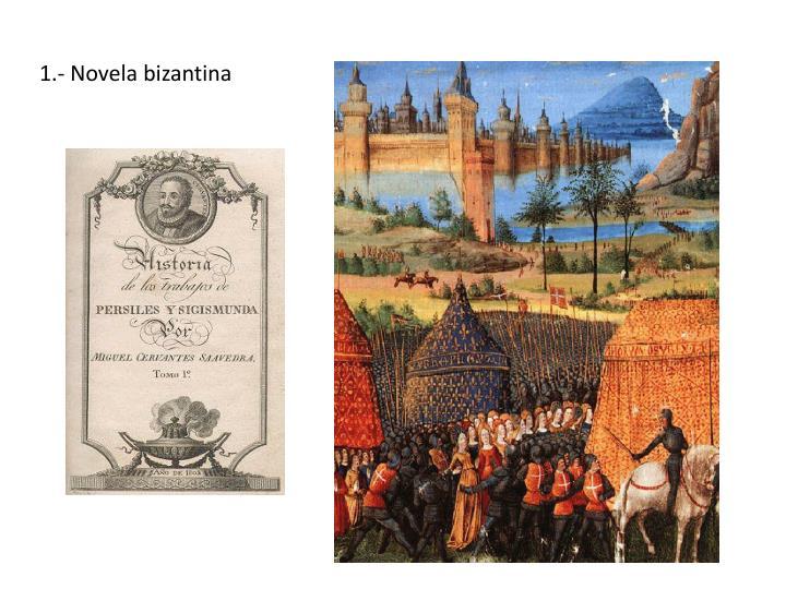 1.- Novela bizantina
