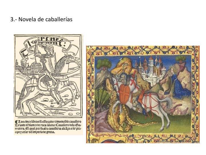 3.- Novela de caballerías