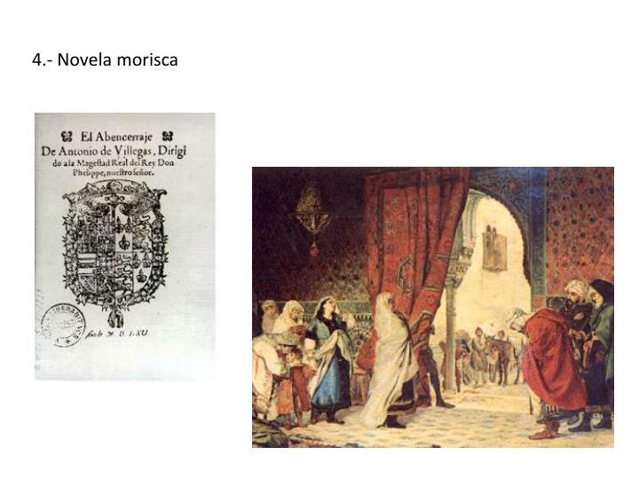 4.- Novela morisca