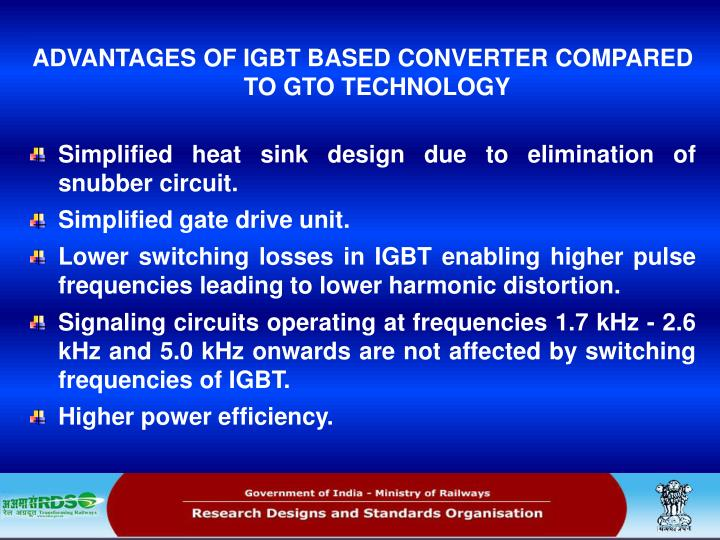 ADVANTAGES OF IGBT BASED CONVERTER COMPARED TO GTO TECHNOLOGY
