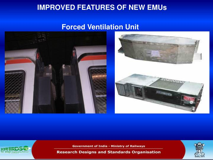 IMPROVED FEATURES OF NEW EMUs