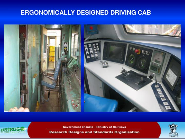 ERGONOMICALLY DESIGNED DRIVING CAB