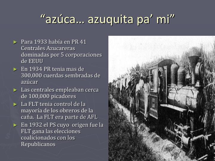Para 1933 había en PR 41 Centrales Azucareras dominadas por 5 corporaciones de EEUU