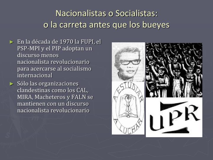 En la década de 1970 la FUPI, el PSP-MPI y el PIP adoptan un discurso menos
