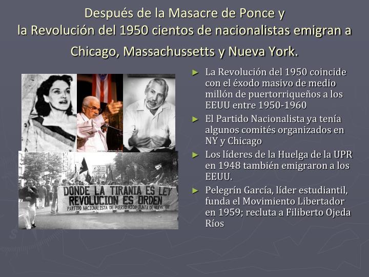 La Revolución del 1950 coincide con el éxodo masivo de medio millón de puertorriqueños a los EEUU entre 1950-1960