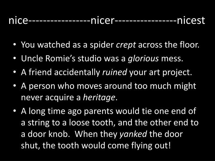 nice-----------------nicer-----------------nicest