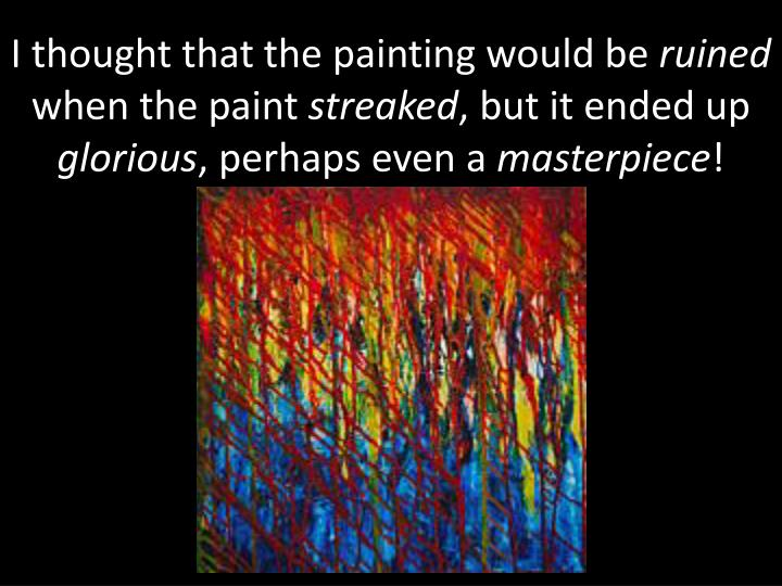 I thought that the painting would be