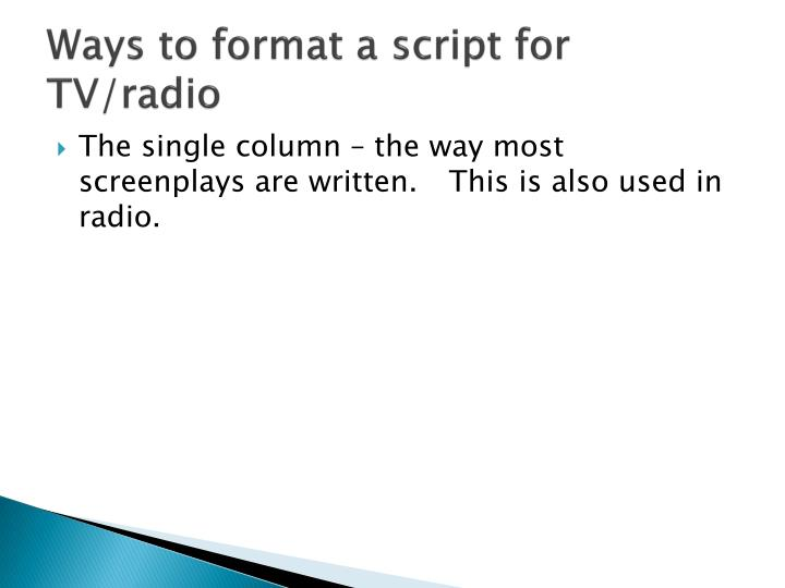 Ways to format a script for TV/radio