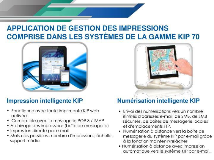APPLICATION DE GESTION DES IMPRESSIONS COMPRISE DANS LES SYSTÈMES DE LA GAMME KIP 70