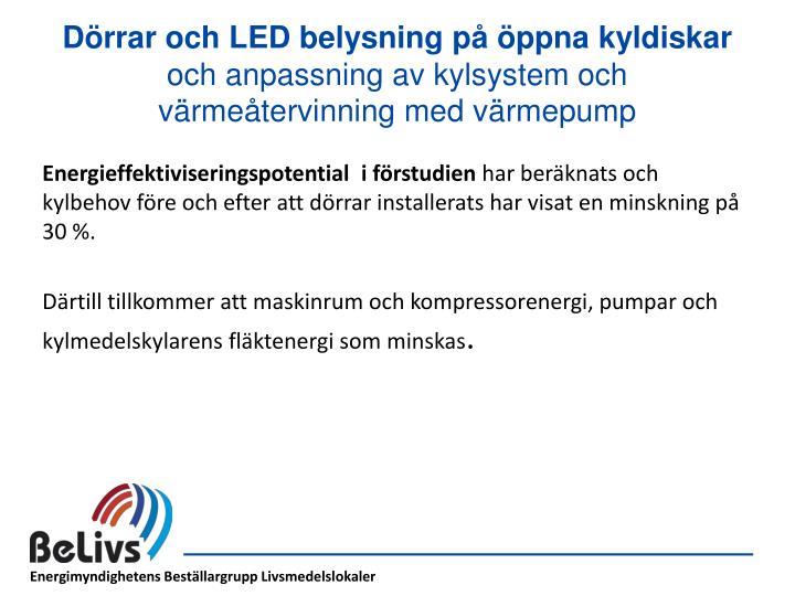Dörrar och LED belysning på öppna kyldiskar