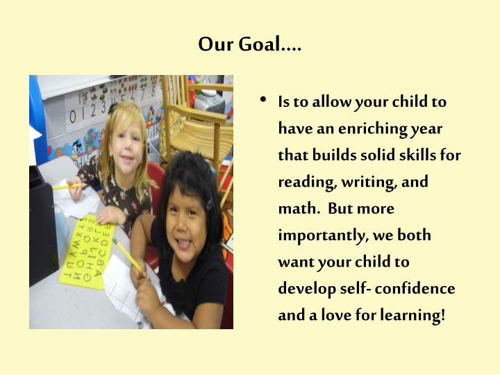 Our Goal….