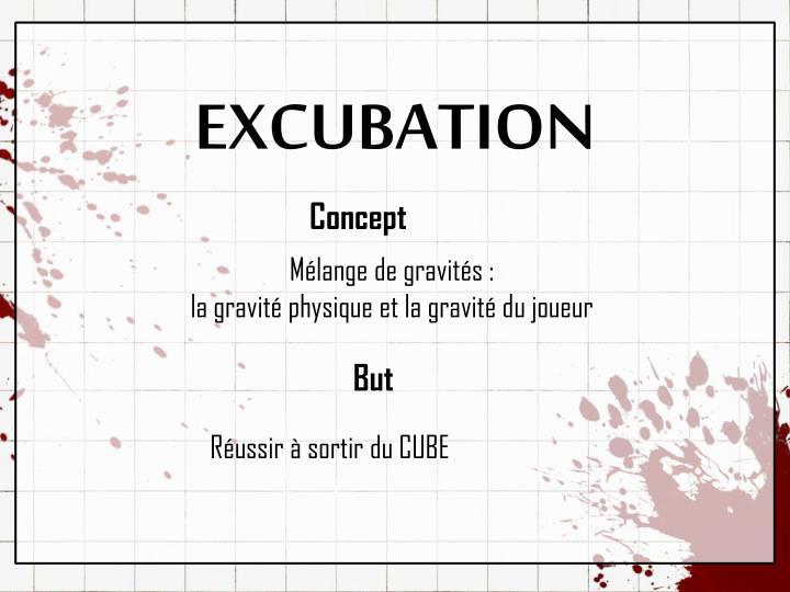 EXCUBATION
