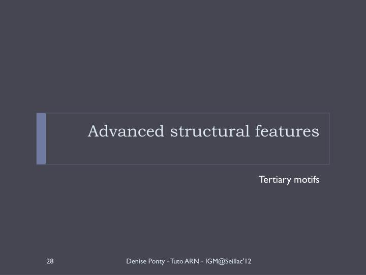 Advanced structural features
