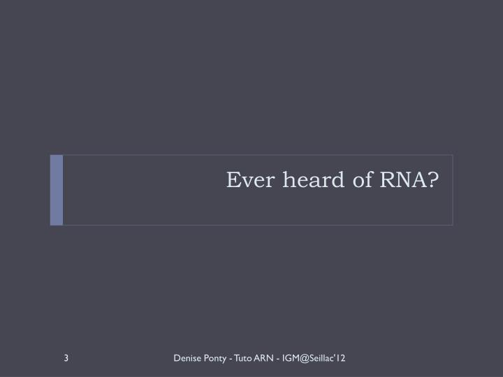 Ever heard of rna