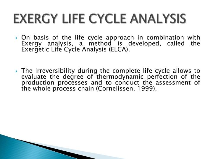 EXERGY LIFE CYCLE ANALYSIS