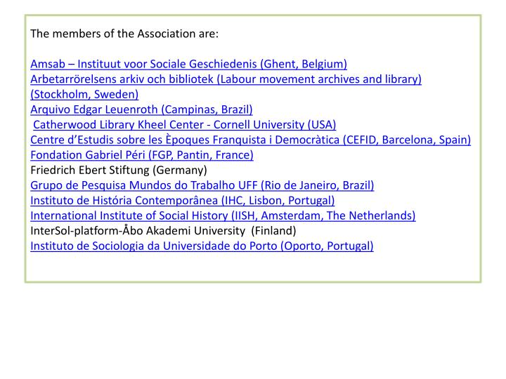 The members of the Association are: