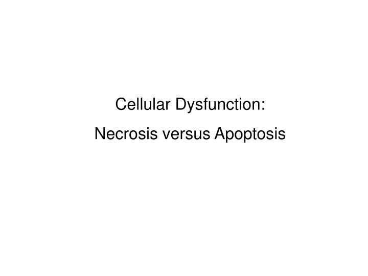 Cellular Dysfunction: